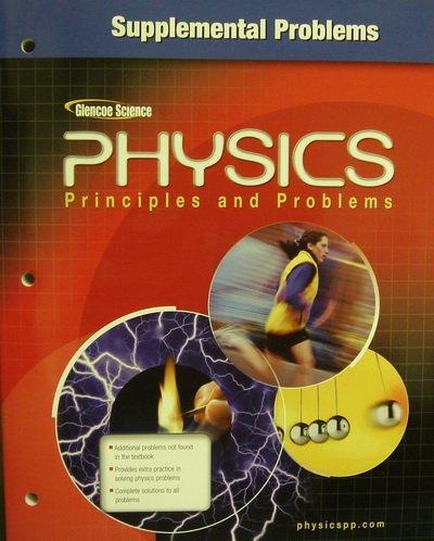 Glencoe Physics: Principles and Problems - Supplemental Problems: Zitzewitz, Paul