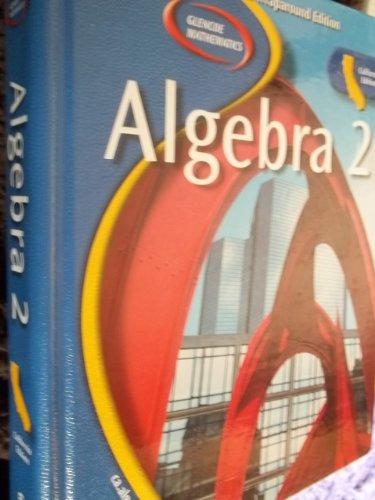9780078659812: Algebra 2 (Glencoe Mathematics, Teachers Wraparound, California Edition) by Berchie Holliday (2005-08-01)