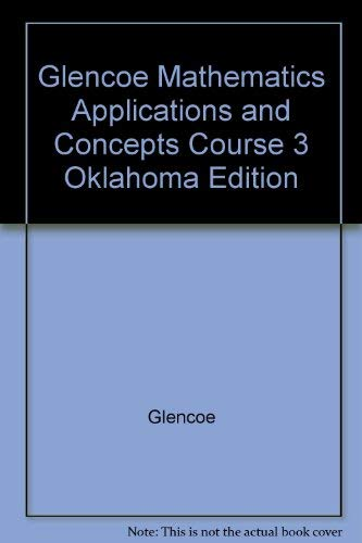 9780078659928: Glencoe Mathematics Applications and Concepts Course 3 Oklahoma Edition