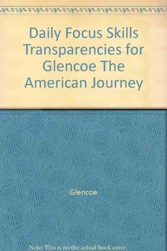 "Daily Focus Skills Transparencies for Glencoe ""The American Journey"": Glencoe"