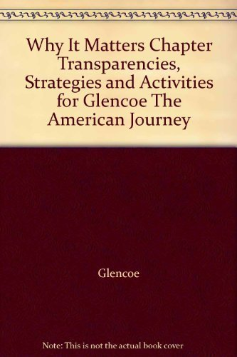 9780078662874: Why It Matters Chapter Transparencies, Strategies and Activities for Glencoe