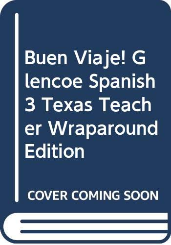 9780078663666: Buen Viaje! Glencoe Spanish 3 Texas Teacher Wraparound Edition