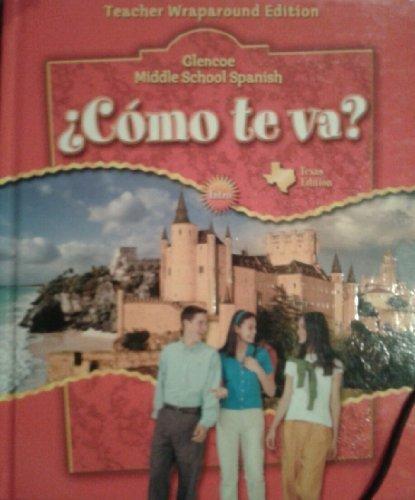 Glencoe Middle School Spanish: Como Te Va? Teacher Wraparound Edition, Texas Edition: Conrad J. ...