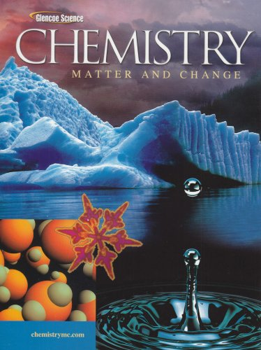 9780078664182: Chemistry: Matter & Change, Student Edition (GLENCOE CHEMISTRY)