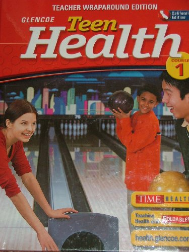 Glencoe Teen Health Teacher Wraparound Edition, Calif.: Mary H. Bronson