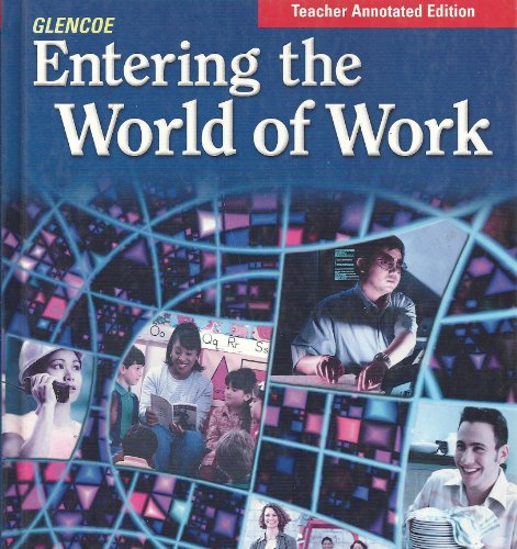 9780078664977: Entering the world of Work: Teachers Annotated Edition