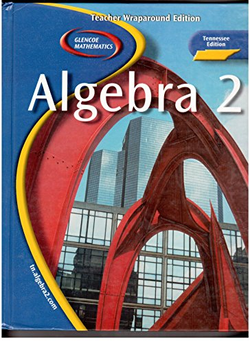9780078667725: Glencoe Mathematics, Algebra 2, Tennesse Edition, Teacher Wraparound Edition