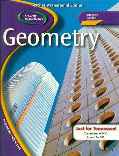 9780078667787: Glencoe Mathematics Geometry, Tennessee Edition, Teacher Wraparound Edition