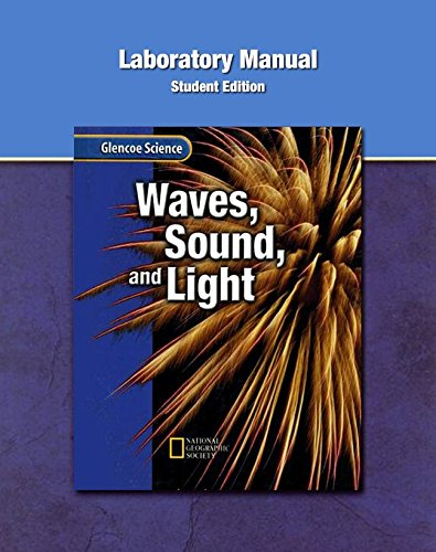 9780078673221: Glencoe Physical iScience Modules: Waves, Sound, and Light, Grade 8, Laboratory Manual, Student Edition (GLEN SCI: SOUND & LIGHT)