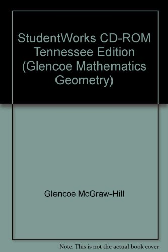 Glencoe Geometry Tennessee StudentWorks, Version 1.1 CD-ROM