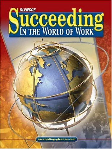 Succeeding in the World of Work, Student Edition (SUCCEEDING IN THE WOW): Education, McGraw-Hill
