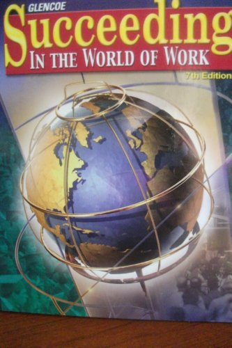 9780078676277: Succeeding in the World of Work: Teachers Wraparound Edition