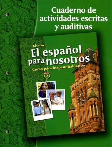 9780078676567: Glencoe El Espanol Para Nosotros Nivel 2 Cuaderno de Actividades Escritas y Auditivas: Curso Para Hispanohablantes