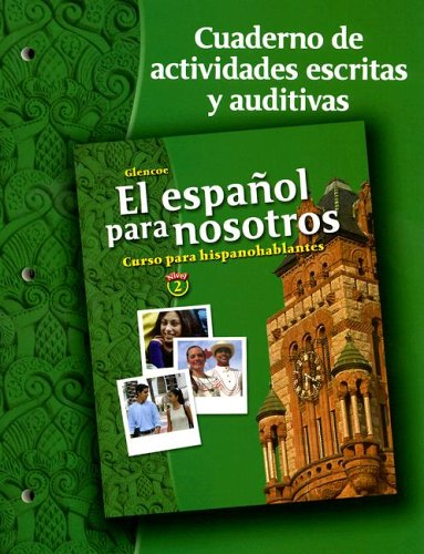 9780078676567: El español para nosotros: Curso para hispanohablantes Level 2, Workbook & Audio Activities Student Edition (Spanish Edition)