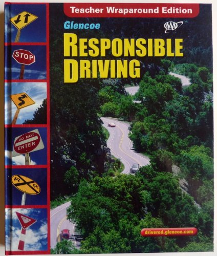 Responsible Driving: Teacher Wraparound Edition (0078678137) by GLENCOE