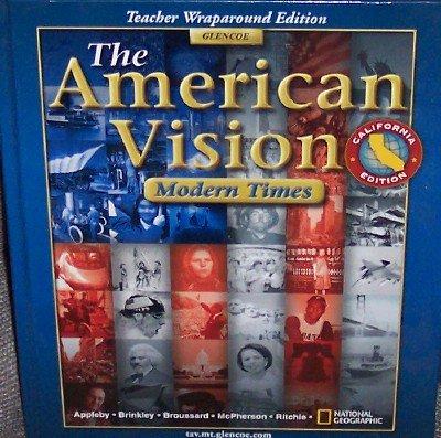 9780078678523: The American Vision Modern Times California Teacher Wraparound Edition