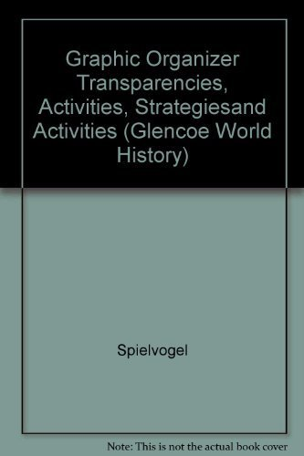 9780078680977: Graphic Organizer Transparencies, Activities, Strategiesand Activities (Glencoe World History)