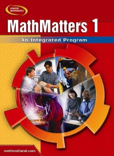 9780078681745: MathMatters 1: An Integrated Program, Student Edition