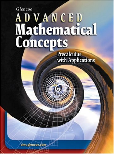 9780078682278: Advanced Mathematical Concepts: Precalculus with Applications, Student Edition (ADVANCED MATH CONCEPTS)