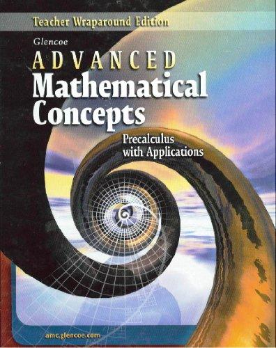 Advanced Mathematical Concepts: Teachers Wraparound Edition: Berchie Holliday