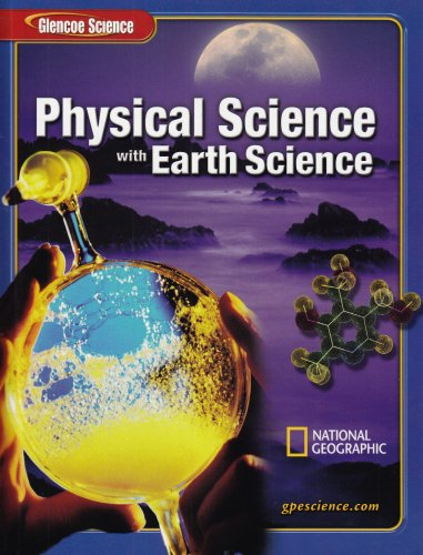 9780078685545: Glencoe Physical Science with Earth Science, Student Edition (Glencoe Science)