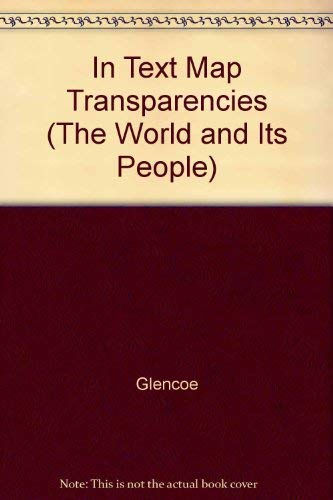 9780078686290: In Text Map Transparencies (The World and Its People)