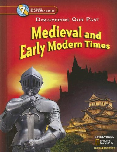 9780078688768: Discovering Our Past - California Edition: Medieval And Early Modern Times