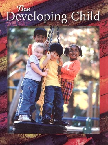 9780078689680: The Developing Child, Student Edition