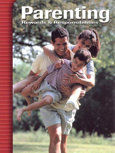 Parenting: Rewards & Responsibilities, Student Edition: Verna Hildebrand, McGraw-Hill