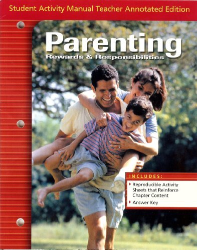 9780078690600: Glencoe: Parenting - Rewards & Responsibilities - Student Activity Manual - Teacher Annotated Edition