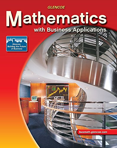 9780078692512: Mathematics with Business Applications, Student Edition