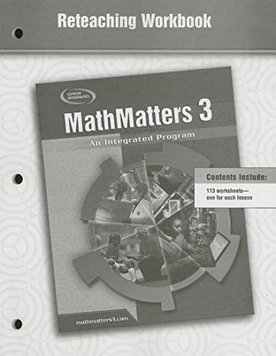9780078693090: MathMatters 3: An Integrated Program, Reteaching Workbook (NTC: MATH MATTERS)