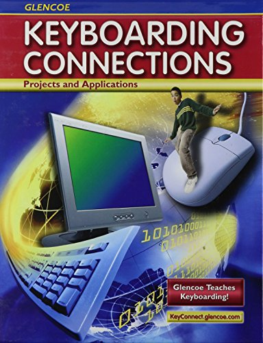 9780078693144: Glencoe Keyboarding Connections: Projects and Applications, Student Edition (RICE: MS KEYBOARDING)