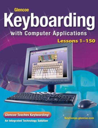 9780078693168: Glencoe Keyboarding with Computer Applications, Lessons 1-150 (JOHNSON: GREGG MICRO KEYBOARD)