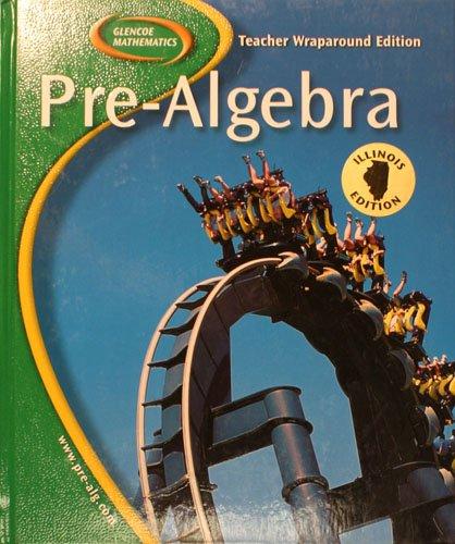 9780078693618: Pre-Algebra, Illinois Edition (Teacher Wraparound Edition)