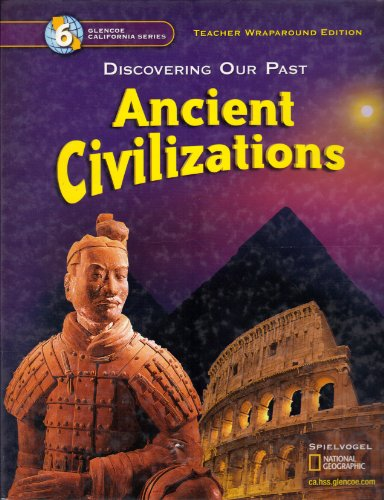 9780078693793: Discovering Our Past Ancient Civilizations Grade 6 California Teacher Edition