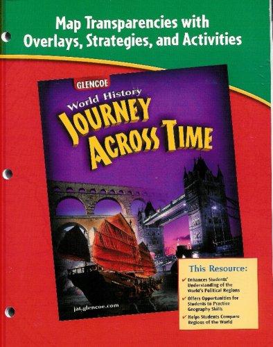 Journey Across Time Map Tansparencies Glencoe World History ISBN 0078694841 UPC 9780078694844: ...
