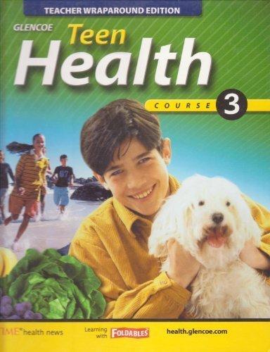 9780078697654: Glencoe Teen Health Course 3 Hardback Teacher Wraparound Edition (Glencoe Teen Health, course 3)