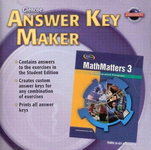 9780078701269: Glencoe Mathematics - MathMatters 3: An Integrated Program - Answer Key Maker