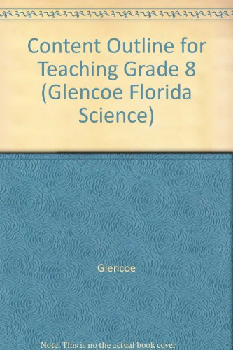 9780078725081: Content Outline for Teaching Grade 8 (Glencoe Florida Science)