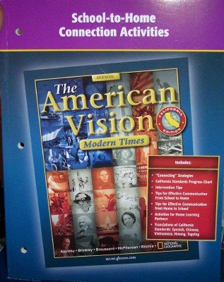 9780078728129: School-to-Home Connection Activities (The American Vision: Modern Times, California Edition)