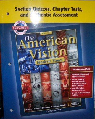 9780078728372: Section Quizzes, Chapter Tests, and Authenitic Assessment (The American Vision: Modern Times Teacher