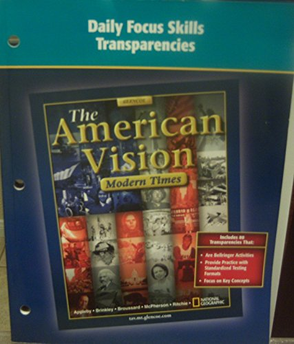 9780078728457: The American Vision, Modern Times, Daily Focus Skills Transparencies