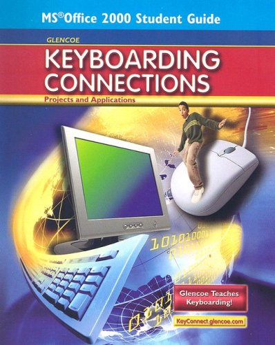 9780078728679: Glencoe Keyboarding Connections: Projects and Applications, Microsoft Office 2000, Student Guide