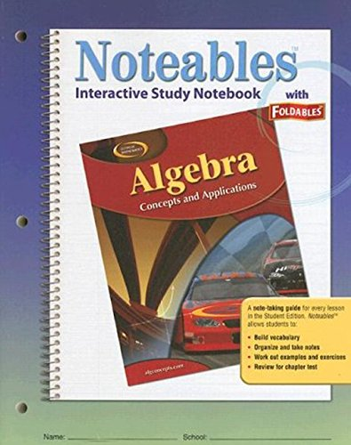 9780078729850: Algebra: Concepts and Applications: Interactive Study Notebook with Foldables (Noteables)