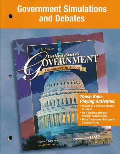 9780078730702: Government Simulations and Debates (United States Government, Democracy in Action)