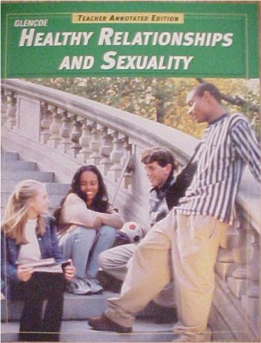 9780078731150: Glencoe Healthy Relationships And Sexuality Teacher Annotated Edition Teacher Resource Book
