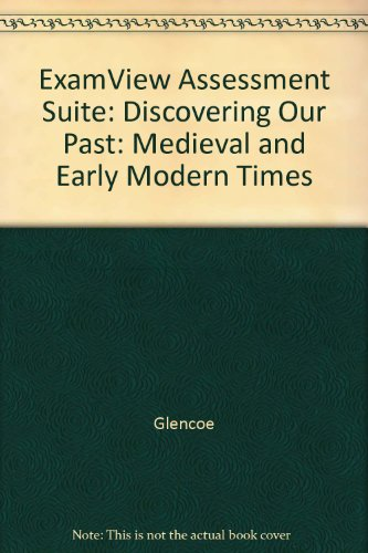 9780078731525: ExamView Assessment Suite: Discovering Our Past: Medieval and Early Modern Times