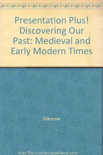 9780078731563: Presentation Plus! Discovering Our Past: Medieval and Early Modern Times