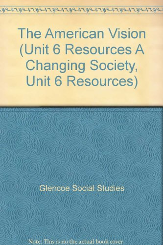 9780078731679: The American Vision (Unit 6 Resources A Changing Society, Unit 6 Resources)